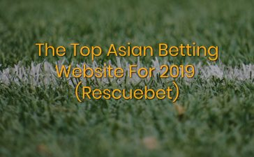 The Top Asian Betting Website for 2019 (Rescuebet)